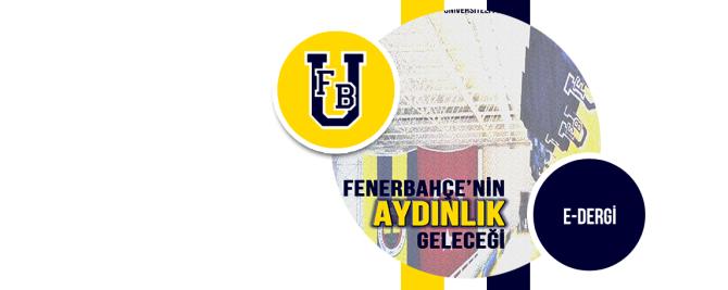 E-Dergi: Fenerbahçe'nin Aydınlık Geleceği