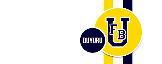 1907 Üniversiteli Fenerbahçeliler Derneği 14.Olağan Genel Kurul İlanı